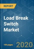 Load Break Switch Market - Growth, Trends, and Forecasts (2020 - 2025)- Product Image