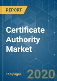 Certificate Authority Market - Growth, Trends, and Forecasts (2020 - 2025)- Product Image