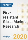 Fire-resistant Glass Market Research and Analysis, 2020 - Trends, Growth Opportunities and Forecasts to 2030- Product Image