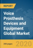 Voice Prosthesis Devices and Equipment Global Market Report 2020-30: COVID-19 Impact and Recovery- Product Image