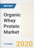 Organic Whey Protein Market Research and Outlook, 2020 - Trends, Growth Opportunities and Forecasts to 2026- Product Image