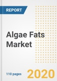 Algae Fats Market Research and Outlook, 2020 - Trends, Growth Opportunities and Forecasts to 2026- Product Image