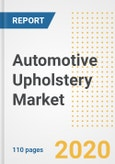 Automotive Upholstery Market Research and Outlook, 2020 - Trends, Growth Opportunities and Forecasts to 2026- Product Image