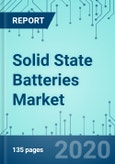 Solid State Batteries: Market Shares, Market Strategies, and Market Forecasts, Nanotechnology, 2020 to 2026- Product Image