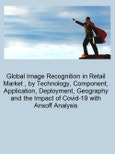 Global Image Recognition in Retail Market (2020-2025), by Technology, Component, Application, Deployment, Geography and the Impact of Covid-19 with Ansoff Analysis- Product Image