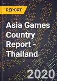 Asia Games Country Report - Thailand- Product Image