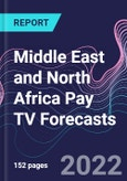 Middle East and North Africa Pay TV Forecasts- Product Image