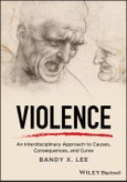 Violence. An Interdisciplinary Approach to Causes, Consequences, and Cures. Edition No. 1- Product Image