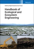 Handbook of Ecological and Ecosystem Engineering. Edition No. 1- Product Image