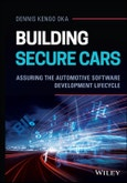 Building Secure Cars. Assuring the Automotive Software Development Lifecycle. Edition No. 1- Product Image