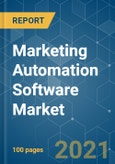 Marketing Automation Software Market - Growth, Trends, COVID-19 Impact, and Forecasts (2021 - 2026)- Product Image