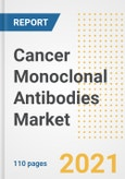 Cancer Monoclonal Antibodies Market Research and Outlook, 2020 - Trends, Growth Opportunities and Forecasts to 2028- Product Image