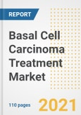 Basal Cell Carcinoma Treatment Market Research and Outlook, 2020 - Trends, Growth Opportunities and Forecasts to 2028- Product Image