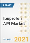 Ibuprofen API Market Research and Outlook, 2020 - Trends, Growth Opportunities and Forecasts to 2028- Product Image