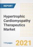 Hypertrophic Cardiomyopathy Therapeutics Market Research and Outlook, 2020 - Trends, Growth Opportunities and Forecasts to 2028- Product Image