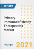 Primary Immunodeficiency Therapeutics Market Research and Outlook, 2020 - Trends, Growth Opportunities and Forecasts to 2028- Product Image