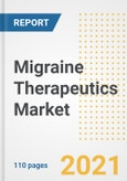 Migraine Therapeutics Market Research and Outlook, 2020 - Trends, Growth Opportunities and Forecasts to 2028- Product Image