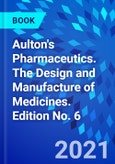 Aulton's Pharmaceutics. The Design and Manufacture of Medicines. Edition No. 6- Product Image