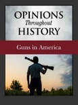 Opinions Throughout History: Guns in America- Product Image