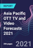 Asia Pacific OTT TV and Video Forecasts 2021- Product Image