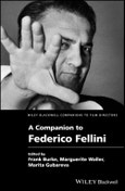 A Companion to Federico Fellini. Edition No. 1. Wiley Blackwell Companions to Film Directors- Product Image