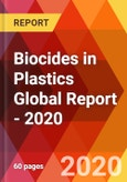 Biocides in Plastics Global Report - 2020- Product Image