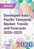 Developed Asia–Pacific Telecoms Market: Trends and Forecasts 2020–2025- Product Image