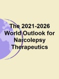 The 2021-2026 World Outlook for Narcolepsy Therapeutics- Product Image