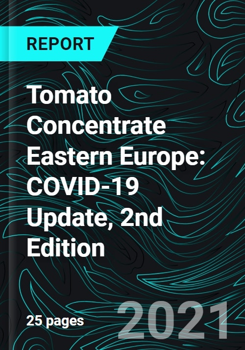 Tomato Concentrate Eastern Europe: COVID-19 Update, 2nd