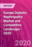 Europe Diabetic Nephropathy Market and Competitive Landscape - 2020- Product Image