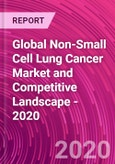 Global Non-Small Cell Lung Cancer Market and Competitive Landscape - 2020- Product Image