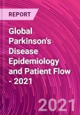 Global Parkinson's Disease Epidemiology and Patient Flow - 2021- Product Image