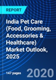 India Pet Care (Food, Grooming, Accessories & Healthcare) Market Outlook, 2025- Product Image
