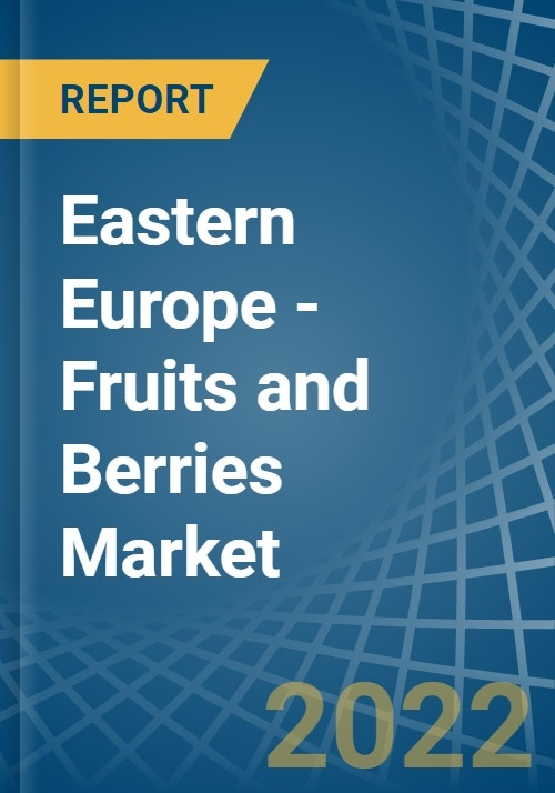 Eastern Europe - Fruits and Berries - Market Analysis