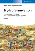 Hydroformylation. Fundamentals, Processes, and Applications in Organic Synthesis. Edition No. 1- Product Image
