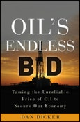 Oil's Endless Bid. Taming the Unreliable Price of Oil to Secure Our Economy. Edition No. 1- Product Image
