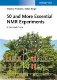 50 and More Essential NMR Experiments. A Detailed Guide. Edition No. 1- Product Image