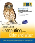 Computing for the Older and Wiser. Get Up and Running On Your Home PC. Edition No. 1- Product Image