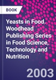 Yeasts in Food. Woodhead Publishing Series in Food Science, Technology and Nutrition- Product Image