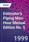 Estimator's Piping Man-Hour Manual. Edition No. 5- Product Image