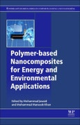 Polymer-based Nanocomposites for Energy and Environmental Applications. Woodhead Publishing Series in Composites Science and Engineering- Product Image
