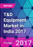 T&D Equipment Market in India 2017- Product Image