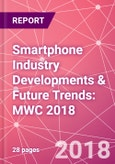 Smartphone Industry Developments & Future Trends: MWC 2018- Product Image