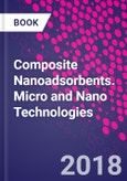 Composite Nanoadsorbents. Micro and Nano Technologies- Product Image