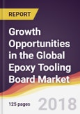 Growth Opportunities in the Global Epoxy Tooling Board Market- Product Image