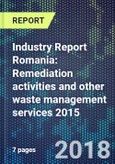 Industry Report Romania: Remediation activities and other waste management services 2015- Product Image