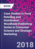 Case Studies in Food Retailing and Distribution. Woodhead Publishing Series in Consumer Science and Strategic Marketing- Product Image