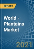 World - Plantains - Market Analysis, Forecast, Size, Trends and Insights- Product Image