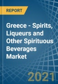 Greece - Spirits, Liqueurs and Other Spirituous Beverages - Market Analysis, Forecast, Size, Trends and Insights- Product Image