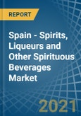 Spain - Spirits, Liqueurs and Other Spirituous Beverages - Market Analysis, Forecast, Size, Trends and Insights- Product Image